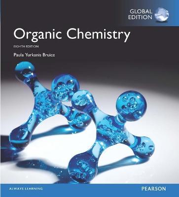 Organic Chemistry, Global Edition by Paula Yurkanis Bruice