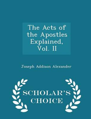 The Acts of the Apostles, Volume II of II by Joseph Addison Alexander