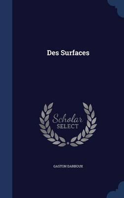 Des Surfaces by Gaston Darboux