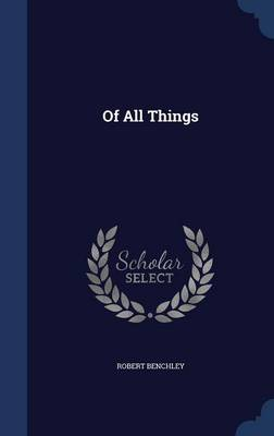 Of All Things by Robert Benchley