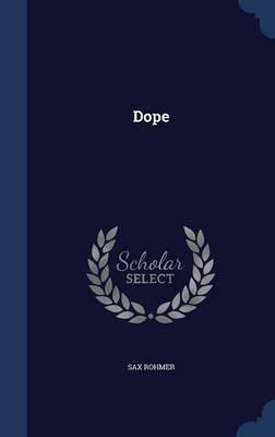 Dope by Professor Sax Rohmer