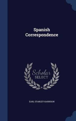 Spanish Correspondence by Earl Stanley Harrison