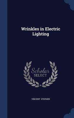 Wrinkles in Electric Lighting by Vincent Stephen