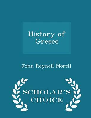 Narrative Series of Historical Readers. History of Greece by John Reynell Morell