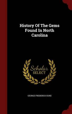 History of the Gems Found in North Carolina by George Frederick Kunz