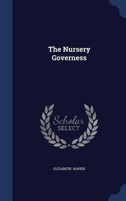 The Nursery Governess by Elizabeth Napier