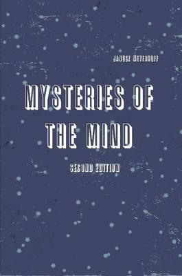 Mysteries of the mind second edition by Janusz Meyerhoff