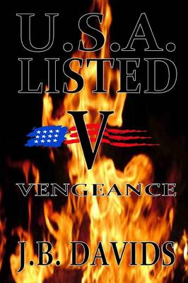 U.S.A. Listed V - Vengeance by Mr. James Davids