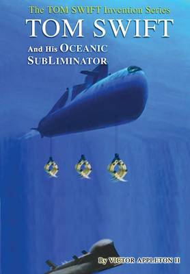 4-Tom Swift and the Oceanic SubLiminator (HB) by Victor Appleton II