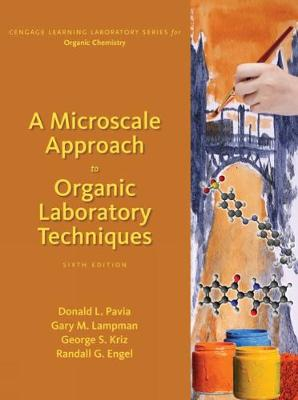 A Microscale Approach to Organic Laboratory Techniques by Randall G. Engel, Donald L. Pavia, Gary M. Lampman, George S. Kriz