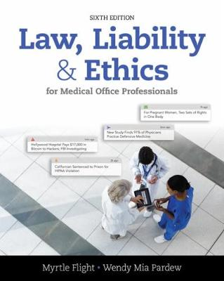 Law, Liability, and Ethics for Medical Office Professionals by Wendy Pardew, Myrtle (Blue Hills Regional Technical School, Canton, MA) Flight