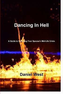 Dancing in Hell by Daniel West