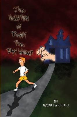 The Haunting of Danny the Dry Waller by Rose Lannen