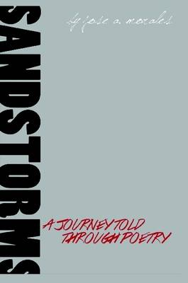 Sandstorms: A Journey Told Through Poetry by Jose Morales