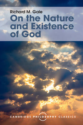 On the Nature and Existence of God by Richard M. Gale