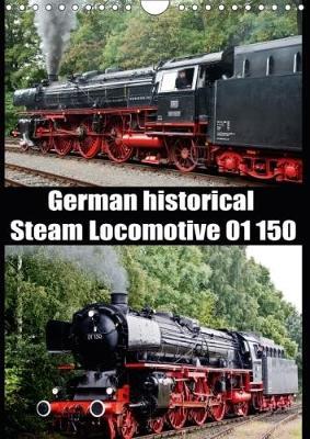 Steam Locomotive 01 150 / UK-Version 2018 German Historical Steam Locomotive 01 150 by Bernd Selig