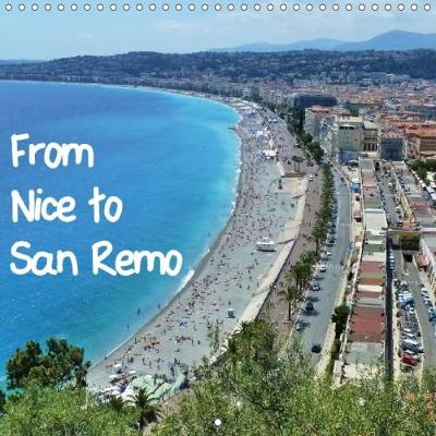 From Nice to San Remo 2018 A Photo Journey Through Beautiful Places Such as Nice, Monaco, Menton, Dolceacqua, Apricale and Finally San Remo by Christine Huwer