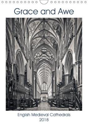 Grace and Awe 2018 The Grace and Awe of English Medieval Cathedrals by John Eaton