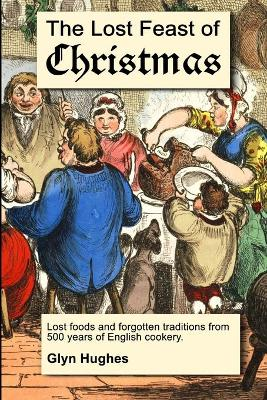 The Lost Feast of Christmas by Glyn Hughes