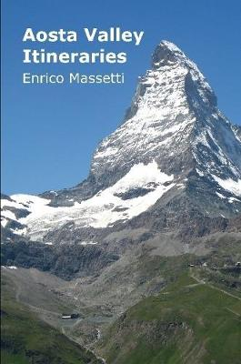 Aosta Valley Itineraries by Enrico Massetti