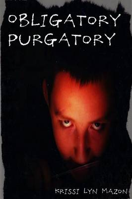 Obligatory Purgatory by Krissi Lyn Mazon