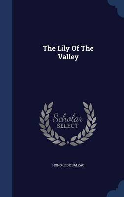 The Lily of the Valley by Honore De Balzac