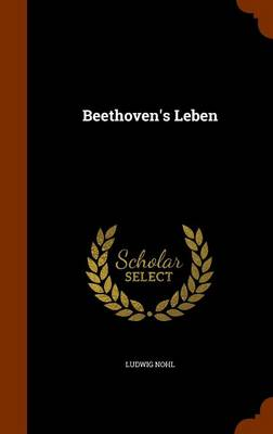 Beethoven's Leben by Ludwig Nohl