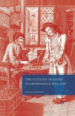 The Culture of Usury in Renaissance England by D. Hawkes