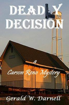 Deadly Decision by Gerald Darnell