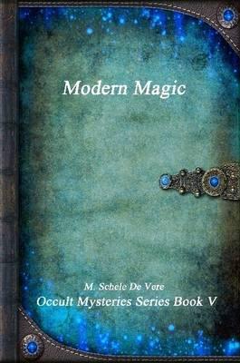 Modern Magic by M Schele de Vere