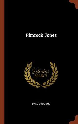 Rimrock Jones by Dane Coolidge