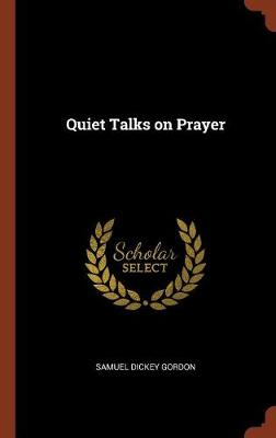 Quiet Talks on Prayer by Samuel Dickey Gordon