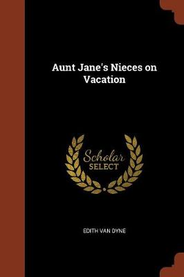 Aunt Jane's Nieces on Vacation by Edith Van Dyne