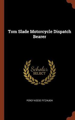 Tom Slade Motorcycle Dispatch Bearer by Percy Keese Fitzhugh