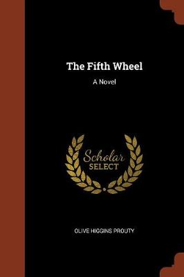 The Fifth Wheel by Olive Higgins Prouty