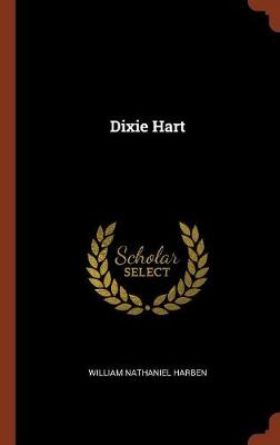 Dixie Hart by William Nathaniel Harben