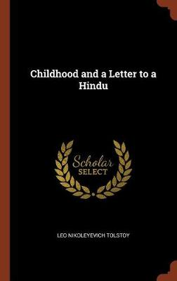 Childhood and a Letter to a Hindu by Leo Nikoleyevich Tolstoy