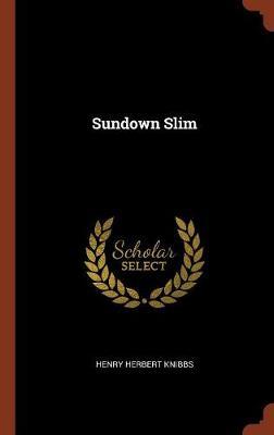 Sundown Slim by Henry Herbert Knibbs