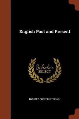 English Past and Present by Richard Chevenix Trench