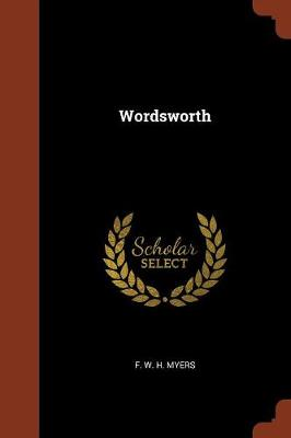 Wordsworth by F W H Myers