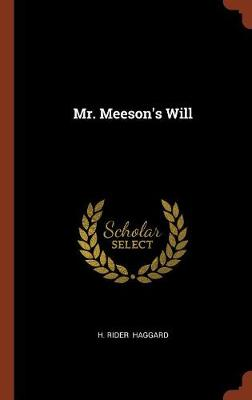 Mr. Meeson's Will by Sir H Rider Haggard