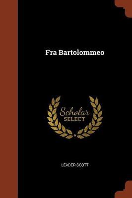Fra Bartolommeo by Leader Scott