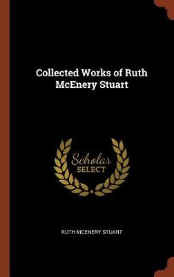 Collected Works of Ruth McEnery Stuart by Ruth McEnery Stuart