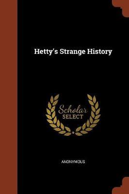 Hetty's Strange History by Anonymous