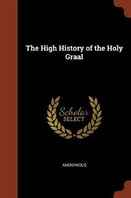 The High History of the Holy Graal by Anonymous