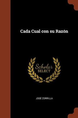 Cada Cual Con Su Razon by Jose Zorrilla