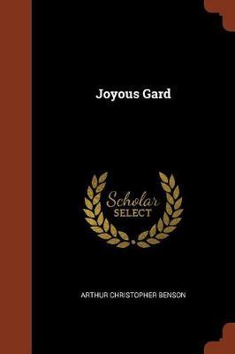 Joyous Gard by Arthur Christopher Benson