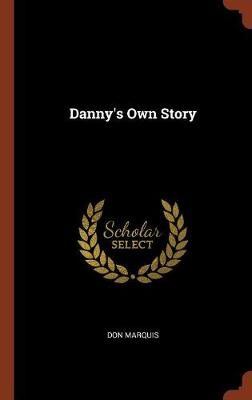 Danny's Own Story by Don Marquis