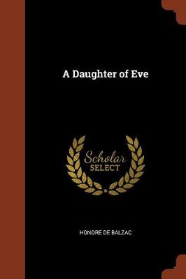 A Daughter of Eve by Honore De Balzac
