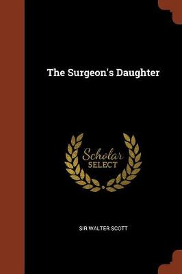 The Surgeon's Daughter by Sir Walter Scott